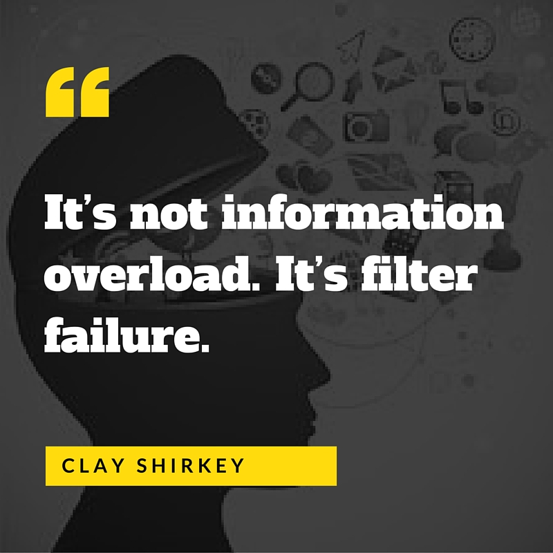 "information overload. It's filter failure."" (1)"