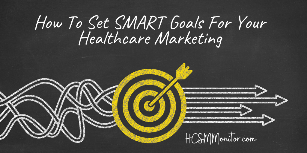 How To Set SMART Goals For Your Healthcare Marketing in 2021